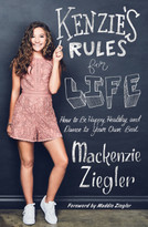 Kenzie's Rules for Life (How to Be Happy, Healthy, and Dance to Your Own Beat) by Mackenzie Ziegler, Maddie Ziegler, 9781501183577