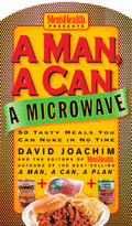 A Man, a Can, a Microwave (50 Tasty Meals You Can Nuke in No Time: A Cookbook) by David Joachim, Editors of Men's Health Magazi, 9781579548926
