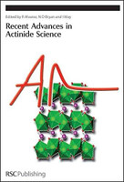 Recent Advances In Actinide Science by Iain May, N D Bryan, Rebeca Alvares, 9780854046782