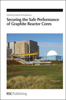 Securing the Safe Performance of Graphite Reactor Cores by Gareth B Neighbour, 9781847559135