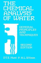 The Chemical Analysis Of Water (General Principles and Techniques) by D T E Hunt, A Wilson, 9780851867977