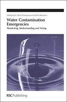 Water Contamination Emergencies (Monitoring, Understanding and Acting) by K Clive Thompson, Ulrich Borchers, 9781849731560