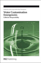 Water Contamination Emergencies (Collective Responsibility) by John Gray, K Clive Thompson, 9780854041725