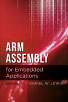 Arm Assembly for Embedded Applications, 4th Edition by Daniel Lewis, 9781543936247