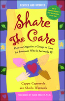 Share the Care (How to Organize a Group to Care for Someone Who Is Seriously Ill) by Cappy Capossela, Sheila Warnock, Sukie Miller, 9780743262682