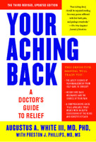 Your Aching Back (A Doctor's Guide to Relief) by Augustus A. White, Preston J. Phillips, 9781416593010