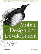 Mobile Design and Development (Practical concepts and techniques for creating mobile sites and web apps) by Brian Fling, 9780596155445