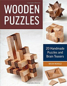 Wooden Puzzles (20 Handmade Puzzles and Brain Teasers) by Brian Menold, 9781631863608