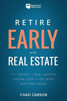 Retire Early With Real Estate (How Smart Investing Can Help You Escape the 9-5 Grind and Do More of What Matters) by Chad Carson, 9781947200036