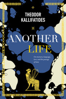 Another Life (On Memory, Language, Love, and the Passage of Time) by Theodor Kallifatides, Marlaine Delargy, 9781590519455