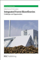 Integrated Forest Biorefineries (Challenges and Opportunities) by Lew Christopher, 9781849733212