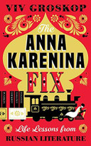 The Anna Karenina Fix (Life Lessons from Russian Literature) by Viv Groskop, 9781419732720