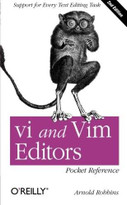 vi and Vim Editors Pocket Reference (Support for every text editing task) by Arnold Robbins, 9781449392178