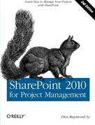 SharePoint 2010 for Project Management (Learn How to Manage Your Projects with SharePoint) by Dux Raymond Sy, 9781449306373