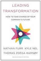 Leading Transformation (How to Take Charge of Your Company's Future) by Nathan Furr, Kyle Nel, Thomas Zoega Ramsoy, 9781633696549