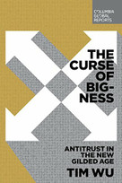 The Curse of Bigness (Antitrust in the New Gilded Age) by Tim Wu, 9780999745465