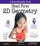 Head First 2D Geometry (A Brain-Friendly Guide) by Stray (Lindsey Fallow), Dawn Griffiths, 9780596808334