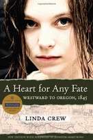 A Heart for Any Fate (Westward to Oregon, 1845) by Linda Crew, Jennifer Armstrong, 9781932010268