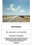 So Present, So Invisible (Conversations on Photography) by David Campany, Jeff Wall, Susan Meiselas, 9788869657412