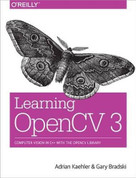 Learning OpenCV 3 (Computer Vision in C++ with the OpenCV Library) by Adrian Kaehler, Gary Bradski, 9781491937990
