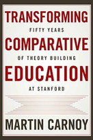 Transforming Comparative Education (Fifty Years of Theory Building at Stanford) by Martin Carnoy, 9781503608429
