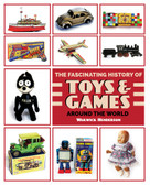 The Fascinating History of Toys and Games around the World by Warwick Henderson, 9781869664855