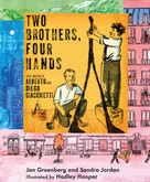 Two Brothers, Four Hands by Jan Greenberg, Sandra Jordan, Hadley Hooper, 9780823441709
