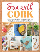 Fun with Cork (35 Do-It-Yourself Projects for Cork Accessories, Gifts, Decorations, and Much More!) by Jutta Handrup, Maike Hedder, 9781510740242