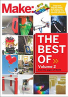 Best of Make: Volume 2 (65 Projects and Skill Builders from the Pages of Make:) by The Editors of Make:, 9781680450323