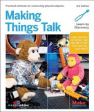 Making Things Talk (Using Sensors, Networks, and Arduino to See, Hear, and Feel Your World) - 9781680452150 by Tom Igoe, 9781680452150