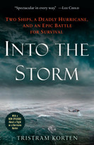 Into the Storm (Two Ships, a Deadly Hurricane, and an Epic Battle for Survival) - 9781524797904 by Tristram Korten, 9781524797904