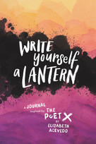 Write Yourself a Lantern: A Journal Inspired by The Poet X by Elizabeth Acevedo, 9780062982278