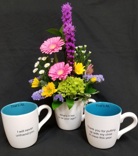A wonderful keepsake mug to always remember a special Birthday, Favorite Teacher, Or a Just because to a special friend! We have 3 Different sayings, just add the one you like best in special instructions and we can make this same fun floral design in the one you've chosen!