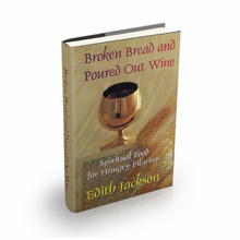 Broken Bread and Poured Out Wine