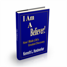 I Am a Believer: How I Made Life's Greatest Discovery