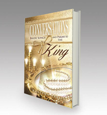 Conversations: Bride Songs and Psalms to the King