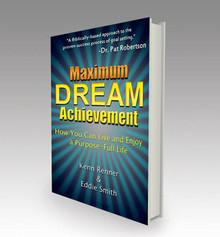 Maximum Dream Achievement: How You Can Live and Enjoy a Purpose-Full Life