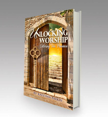 Unlocking Worship: Entering His Presence