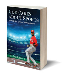 God Cares About Sports: Your 30-Day Spiritual Training Manual (PB)