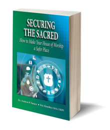 Securing the Sacred: Making Your House of Worship a Safer Place (PB)