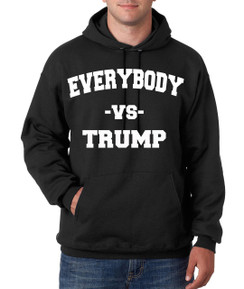 Trump Vs Everyone Hoodie