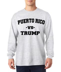 Trump Vs Puerto Rico Long Sleeve