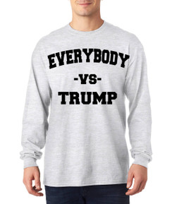 Trump Vs Everybody Long Sleeve