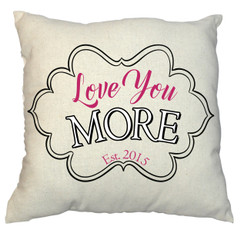 Pillow - Love You More Design
