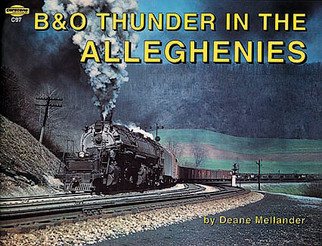 97 White River Productions B&O Thunder in the Alleghenies Softcover Book