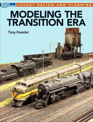 12663 Kalmbach Publishing Modeling the Transition Era