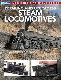 12812 Kalmbach Publishing Detailing and Upgrading Steam Locomotives