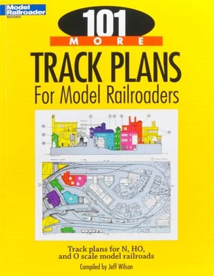 12443 Kalmbach 101 More Track Plans for Model Railroaders