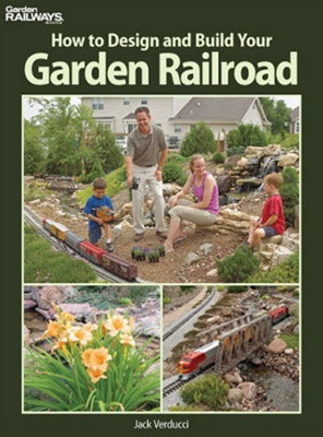 12406 Kalmbach Books How to Design and Build Your Garden Railroad