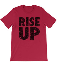 Rise Up  - Hamilton Musical - Anti Trump Immigration Protest - Unisex T-Shirt